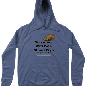 Hoodie Will Talk About Fish